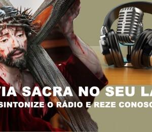 Rede de Rádios parceiras da Diocese de Camaçari retransmitem hoje (20/03) a Via Sacra