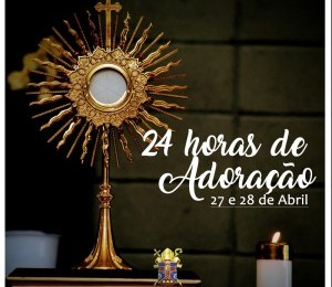 """Paróquias se preparam para vivenciar """"24 Horas de Adoração"""""""